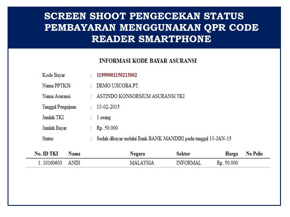 SCREEN SHOOT PENGECEKAN STATUS PEMBAYARAN MENGGUNAKAN QPR CODE READER SMARTPHONE