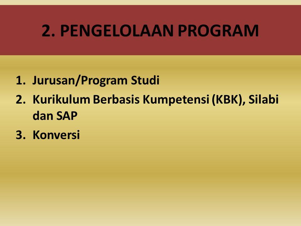 2. PENGELOLAAN PROGRAM Jurusan/Program Studi