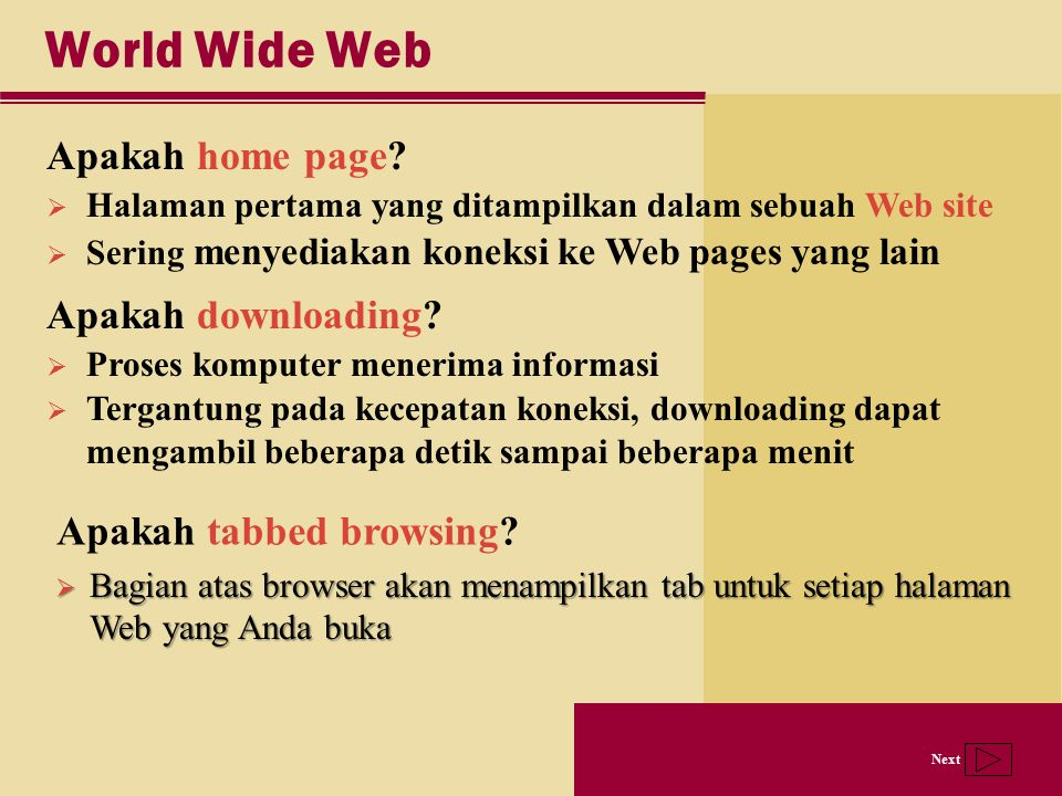 World Wide Web Apakah home page Apakah downloading