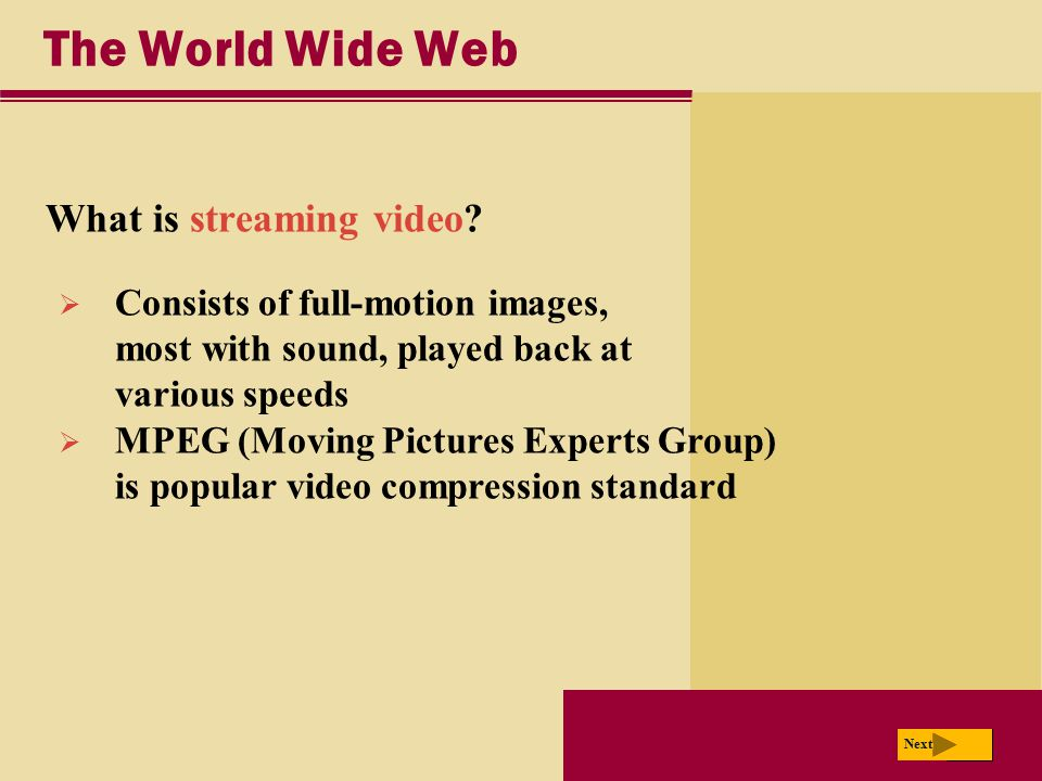 The World Wide Web What is streaming video