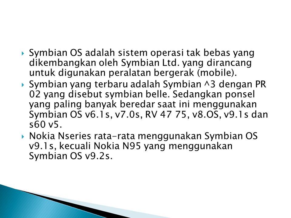 Symbian OS adalah sistem operasi tak bebas yang dikembangkan oleh Symbian Ltd. yang dirancang untuk digunakan peralatan bergerak (mobile).