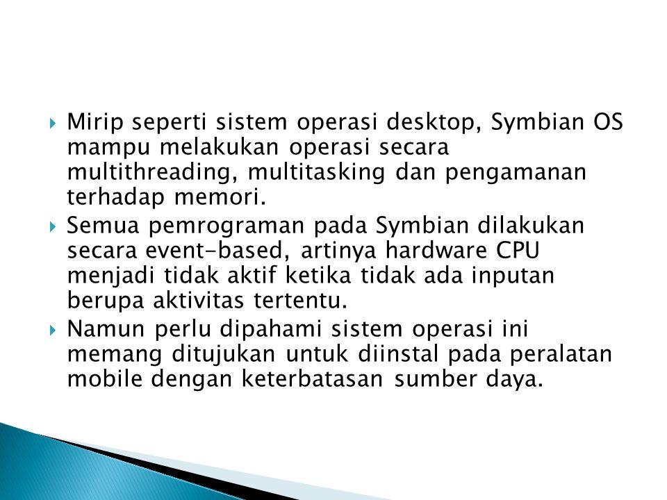 Mirip seperti sistem operasi desktop, Symbian OS mampu melakukan operasi secara multithreading, multitasking dan pengamanan terhadap memori.