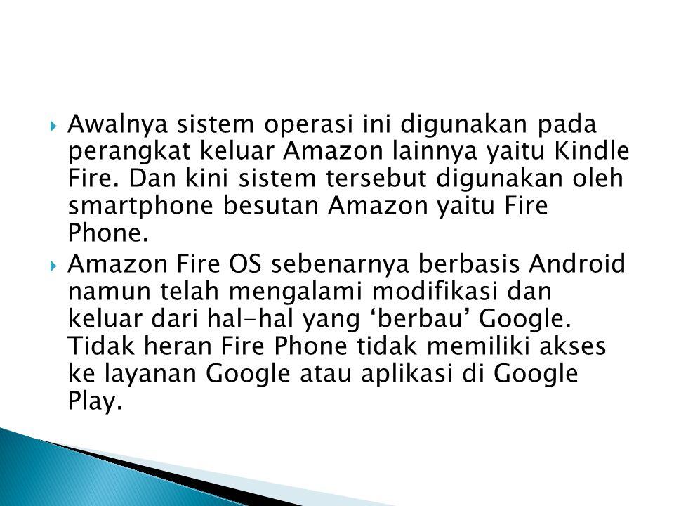 Awalnya sistem operasi ini digunakan pada perangkat keluar Amazon lainnya yaitu Kindle Fire. Dan kini sistem tersebut digunakan oleh smartphone besutan Amazon yaitu Fire Phone.