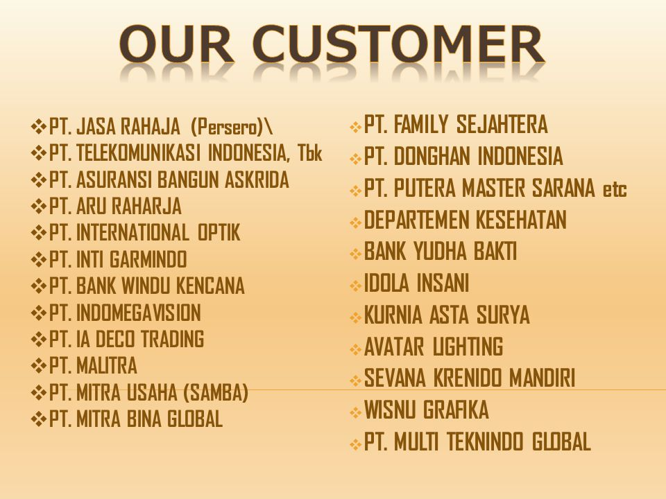 OUR CUSTOMER PT. FAMILY SEJAHTERA PT. DONGHAN INDONESIA