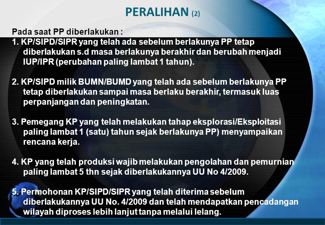 PERALIHAN (2) Pada saat PP diberlakukan :