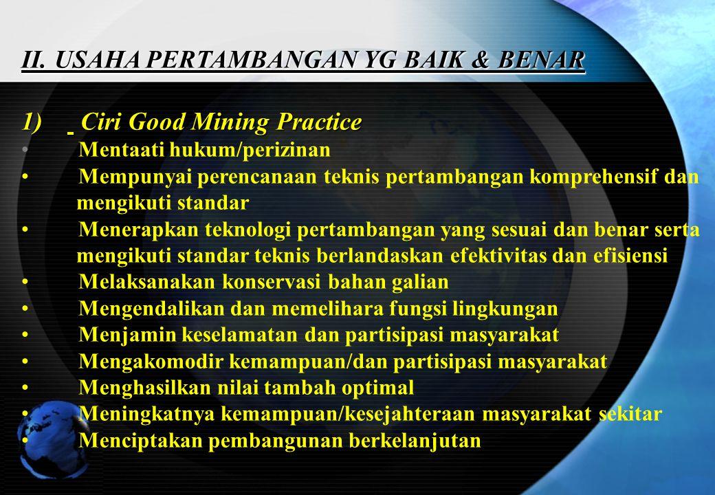 II. USAHA PERTAMBANGAN YG BAIK & BENAR Ciri Good Mining Practice