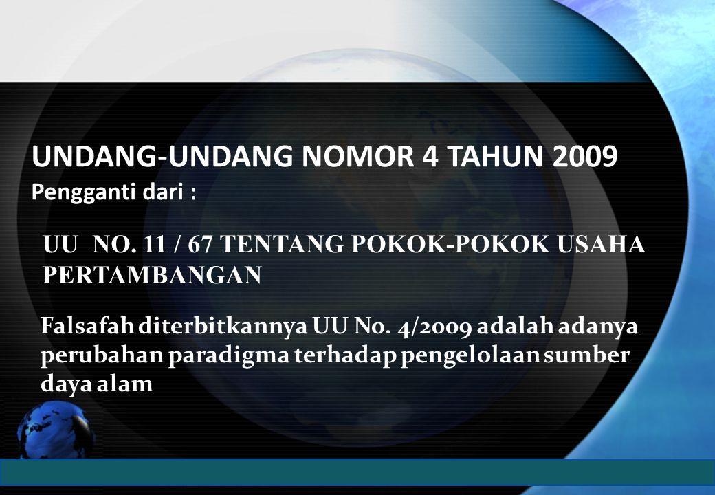 UNDANG-UNDANG NOMOR 4 TAHUN 2009 Pengganti dari :