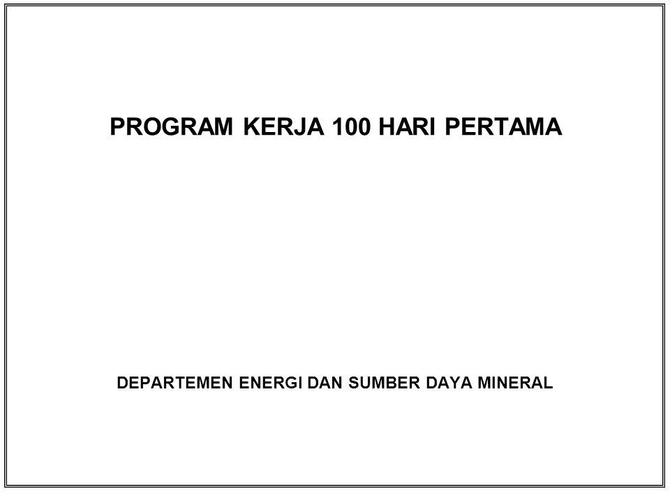 DAFTAR ISI SASARAN DAN PROGRAM KERJA 100 HARI PERTAMA DEPARTEMEN ENERGI DAN SUMBER DAYA MINERAL.