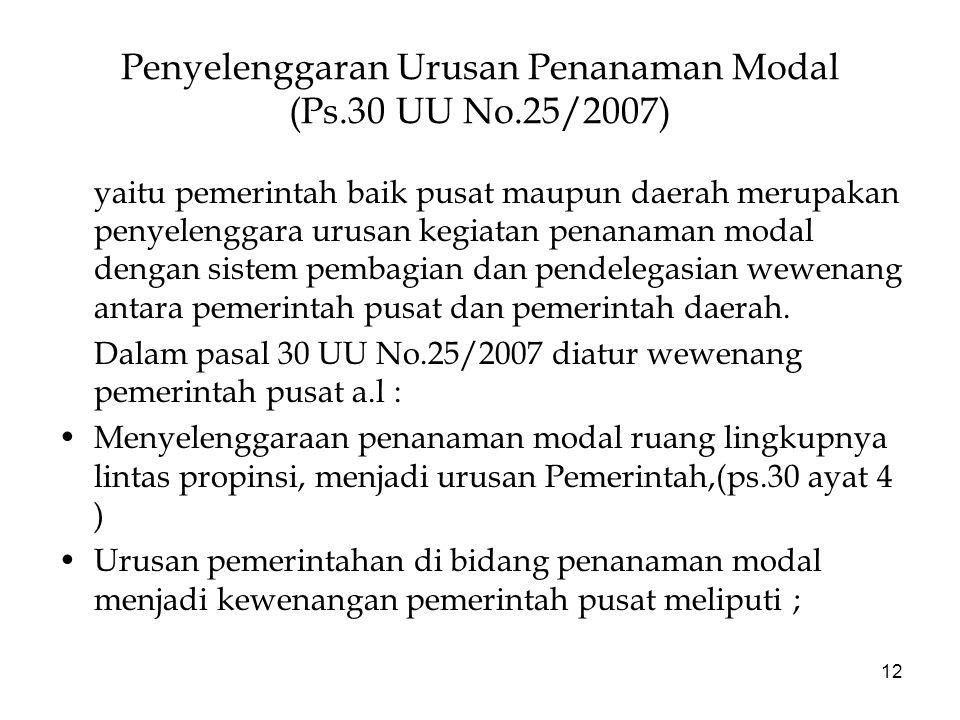 Penyelenggaran Urusan Penanaman Modal (Ps.30 UU No.25/2007)