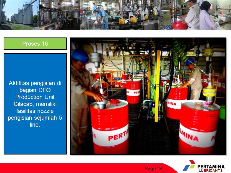 Proses 16 Aktifitas pengisian di bagian DFO Production Unit Cilacap, memiliki fasilitas nozzle pengisian sejumlah 5 line.