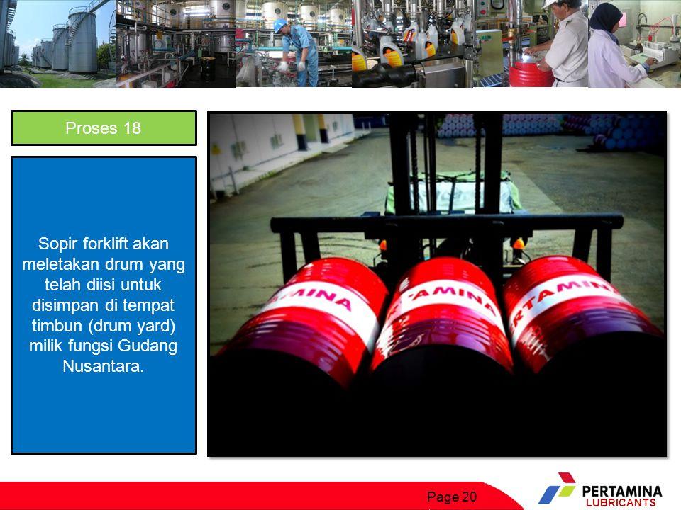 Proses 18 Sopir forklift akan meletakan drum yang telah diisi untuk disimpan di tempat timbun (drum yard) milik fungsi Gudang Nusantara.