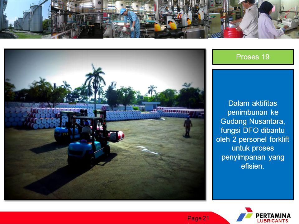 Proses 19 Dalam aktifitas penimbunan ke Gudang Nusantara, fungsi DFO dibantu oleh 2 personel forklift untuk proses penyimpanan yang efisien.