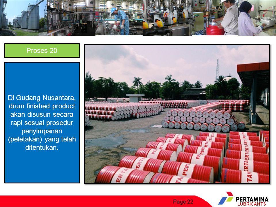 Proses 20 Di Gudang Nusantara, drum finished product akan disusun secara rapi sesuai prosedur penyimpanan (peletakan) yang telah ditentukan.