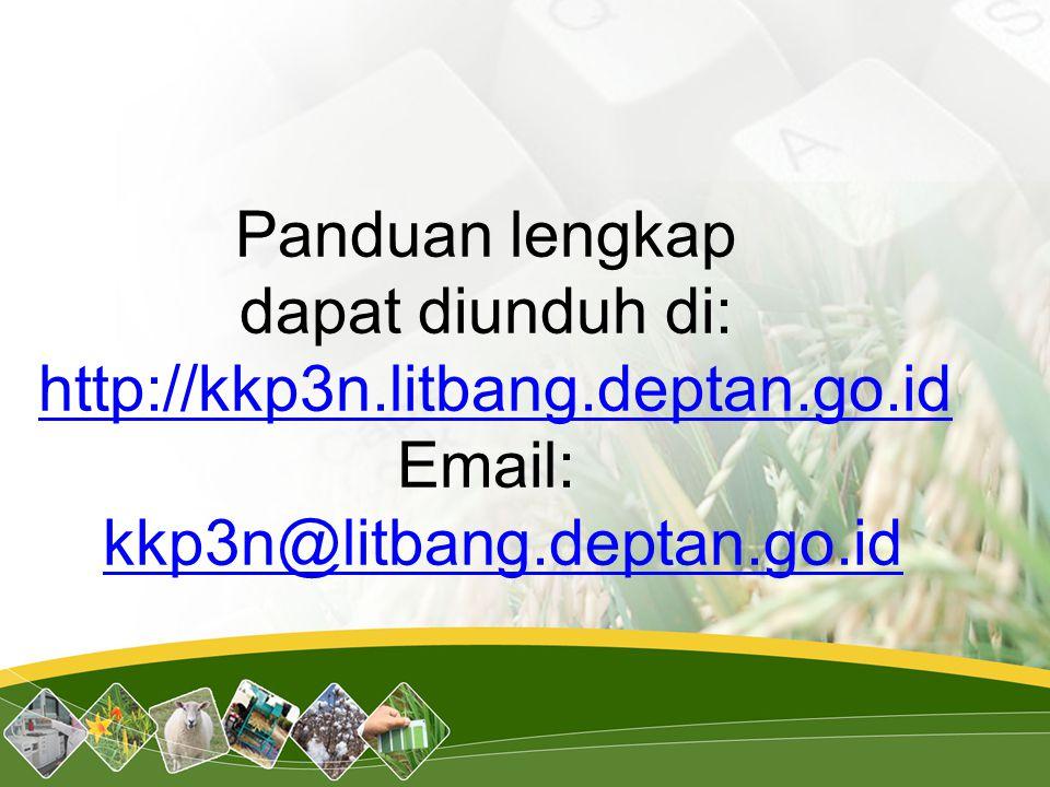 Panduan lengkap dapat diunduh di: http://kkp3n. litbang. deptan. go