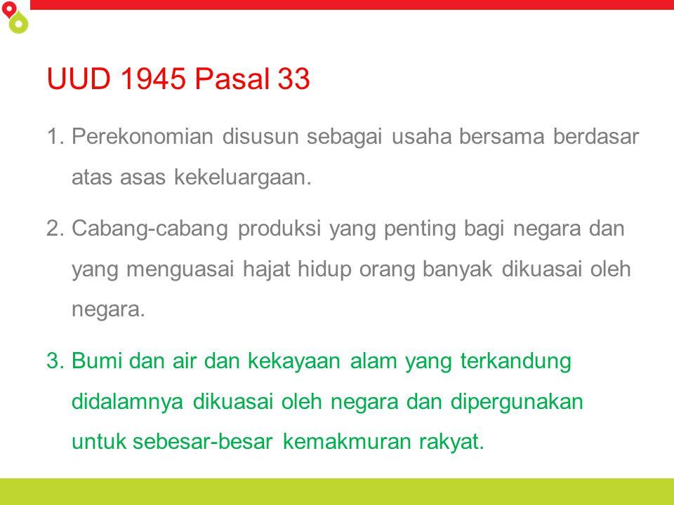 UUD 1945 Pasal 33 Perekonomian disusun sebagai usaha bersama berdasar atas asas kekeluargaan.