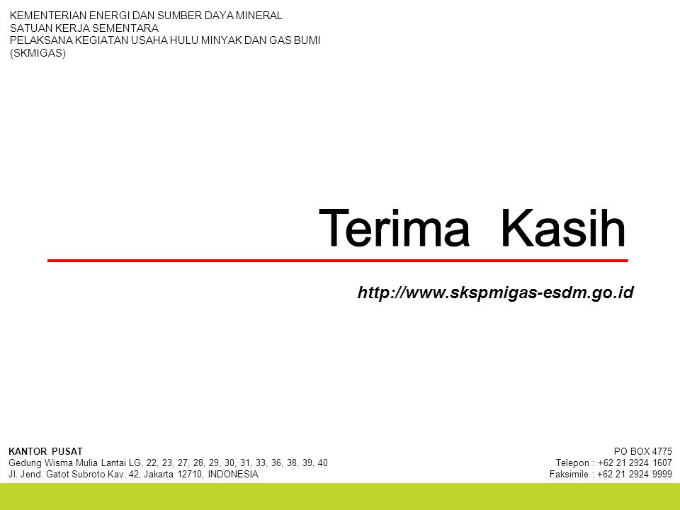 Terima Kasih http://www.skspmigas-esdm.go.id