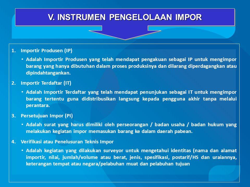 V. INSTRUMEN PENGELOLAAN IMPOR