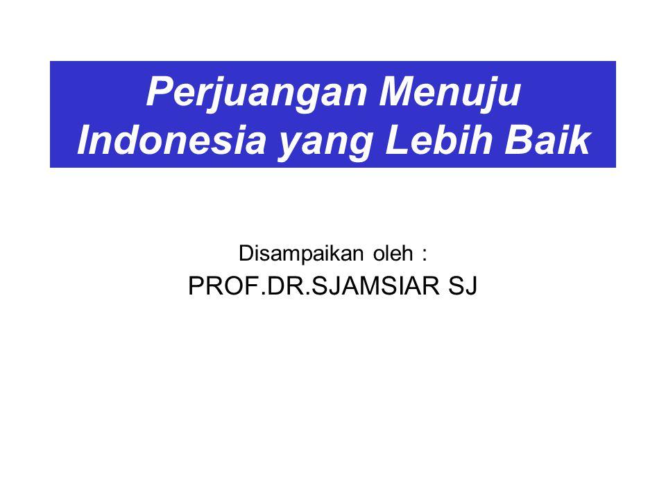 Perjuangan Menuju Indonesia yang Lebih Baik