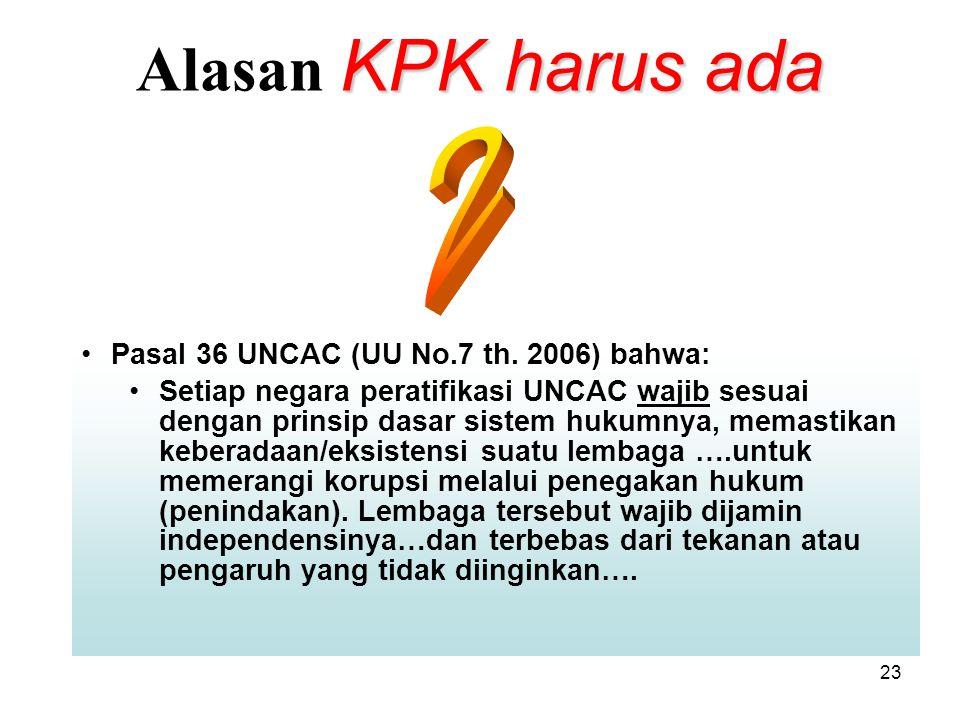 Alasan KPK harus ada 2 Pasal 36 UNCAC (UU No.7 th. 2006) bahwa: