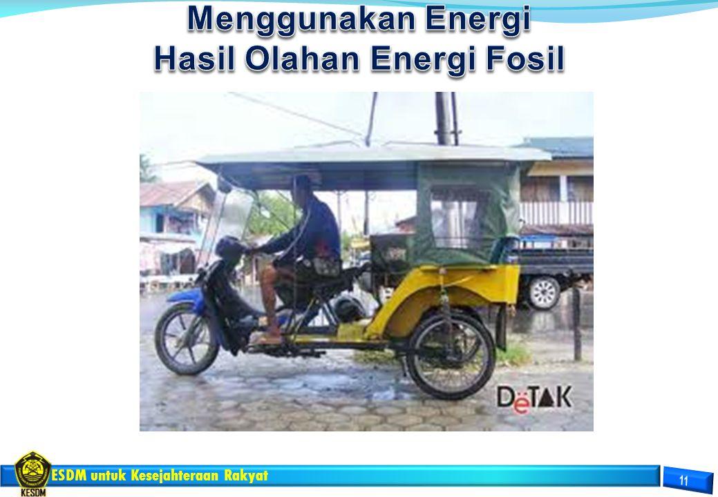 Menggunakan Energi Hasil Olahan Energi Fosil