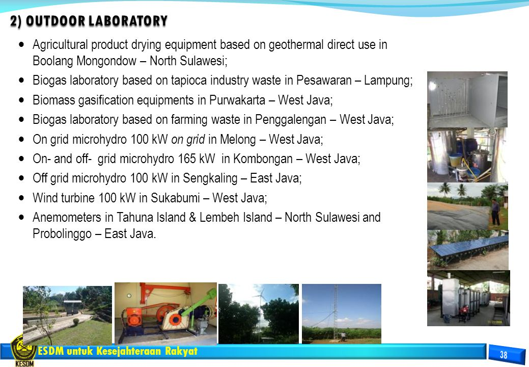 2) OUTDOOR LABORATORY Agricultural product drying equipment based on geothermal direct use in Boolang Mongondow – North Sulawesi;