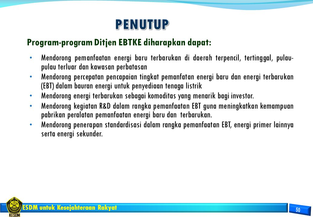 PENUTUP Program-program Ditjen EBTKE diharapkan dapat: