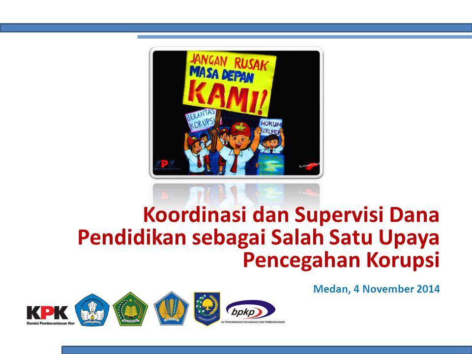 Koordinasi dan Supervisi Dana Pendidikan sebagai Salah Satu Upaya Pencegahan Korupsi