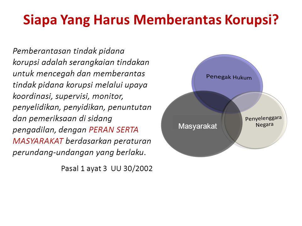 Siapa Yang Harus Memberantas Korupsi