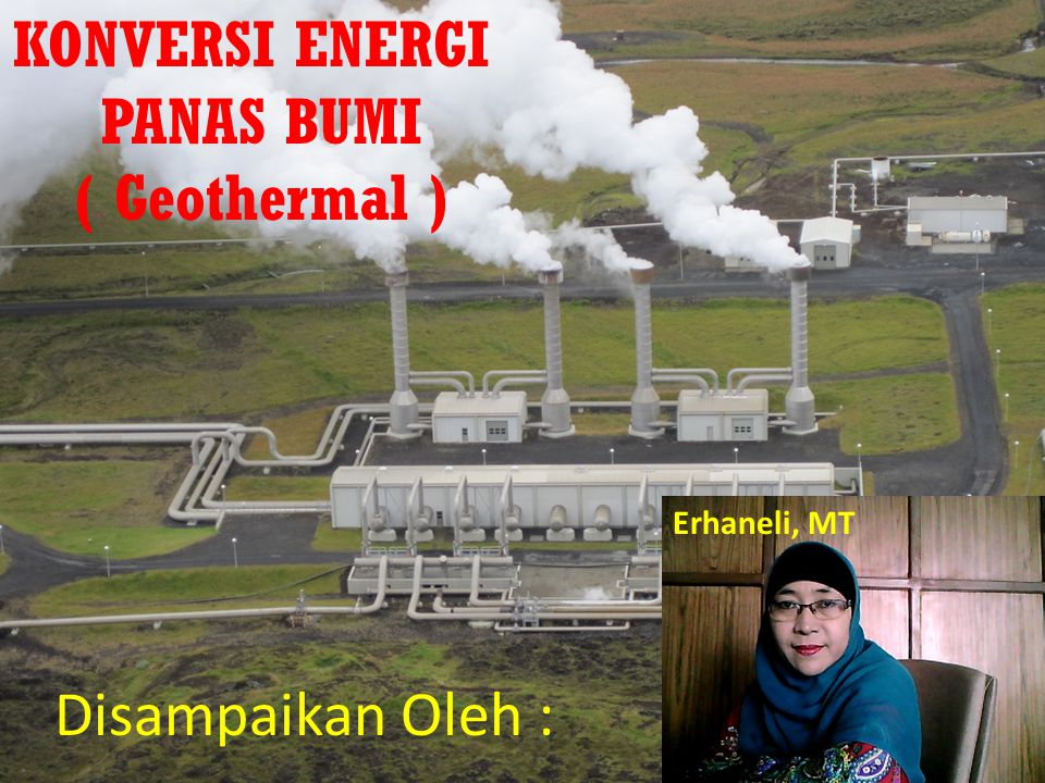 KONVERSI ENERGI PANAS BUMI ( Geothermal )