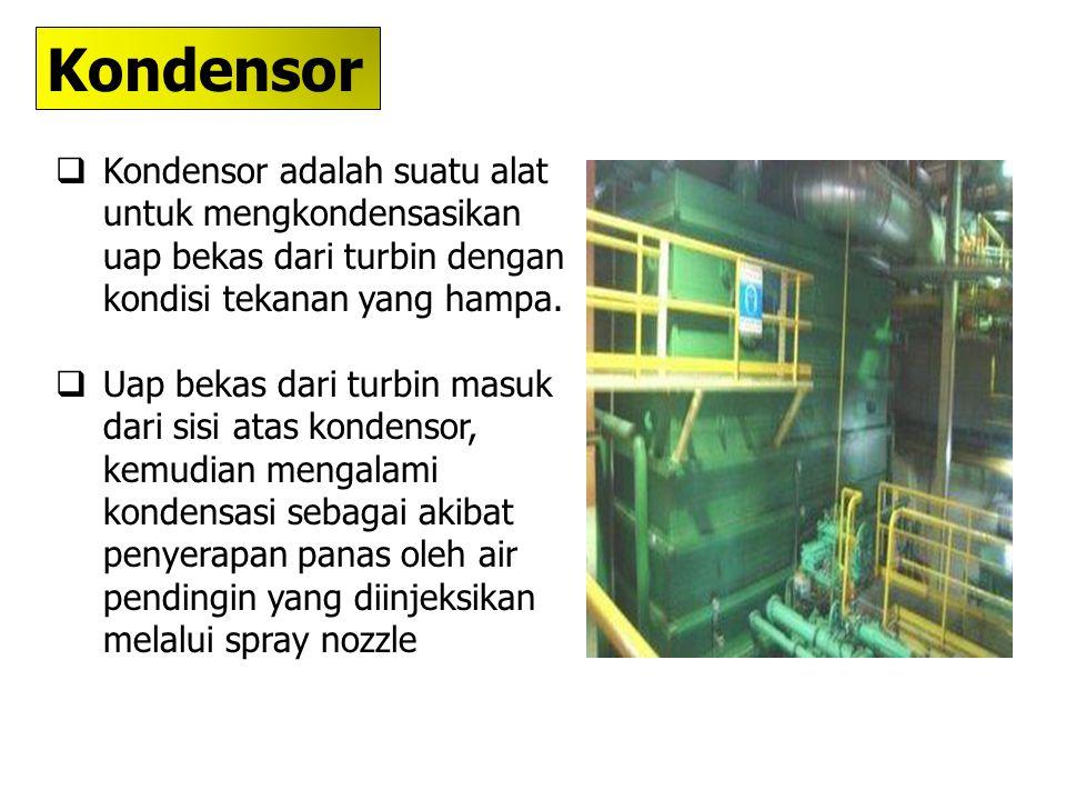 Kondensor Kondensor adalah suatu alat untuk mengkondensasikan uap bekas dari turbin dengan kondisi tekanan yang hampa.