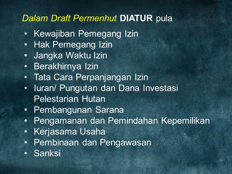 Dalam Draft Permenhut DIATUR pula