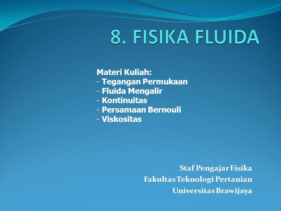 8. FISIKA FLUIDA Materi Kuliah: Tegangan Permukaan Fluida Mengalir