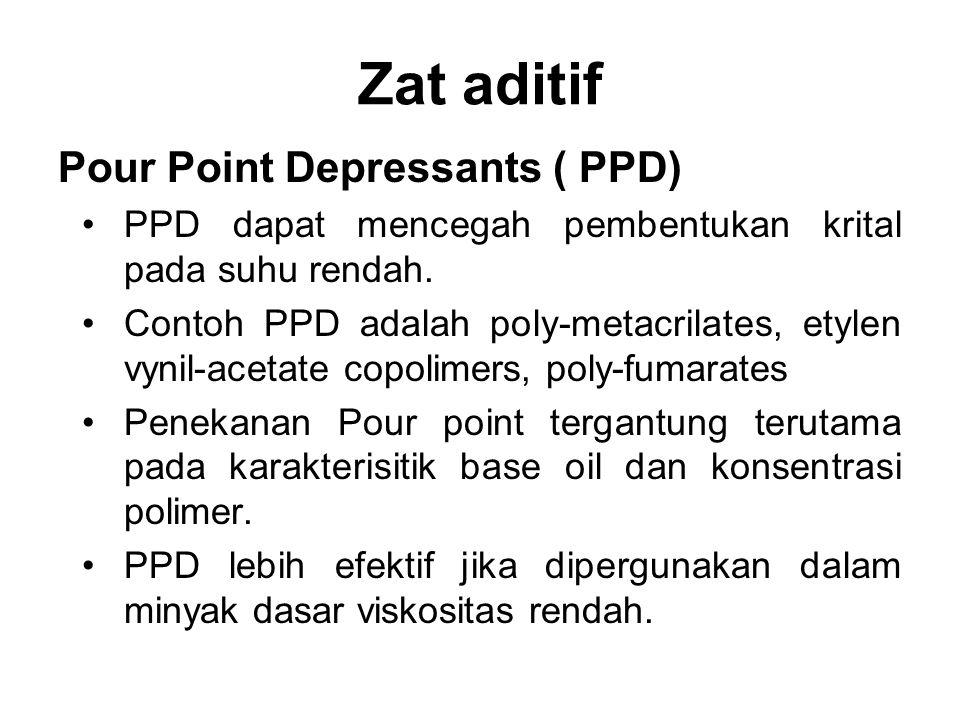 Zat aditif Pour Point Depressants ( PPD)
