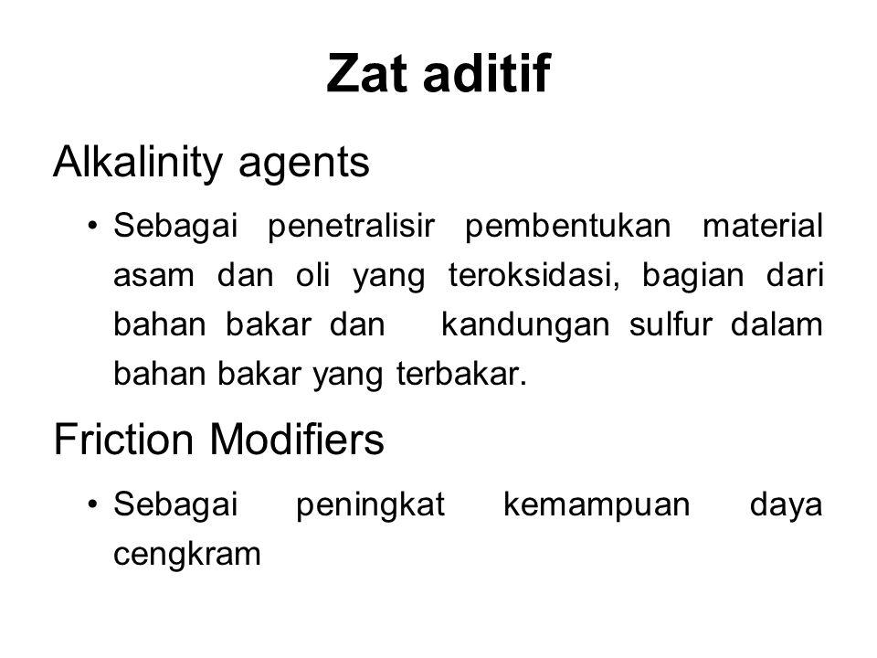 Zat aditif Alkalinity agents Friction Modifiers