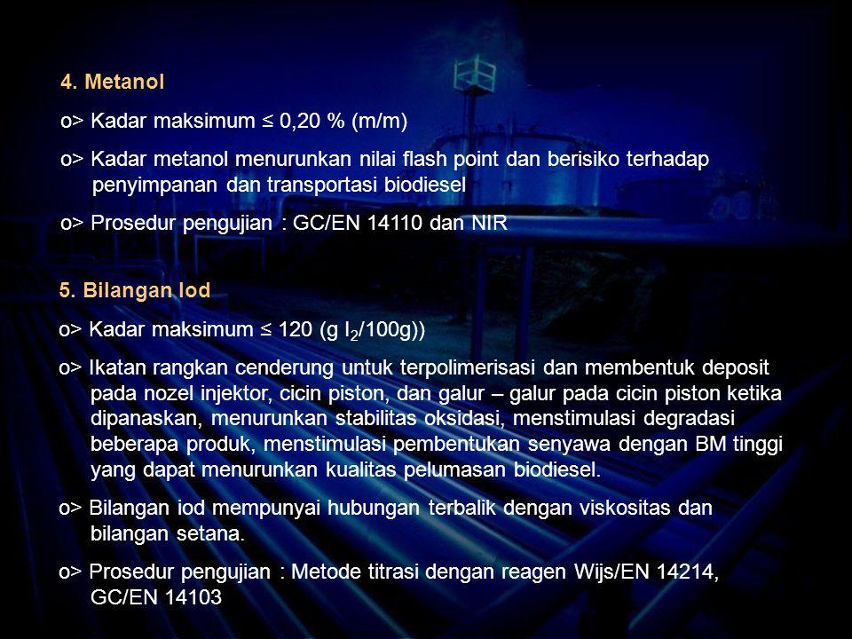 4. Metanol o> Kadar maksimum ≤ 0,20 % (m/m)
