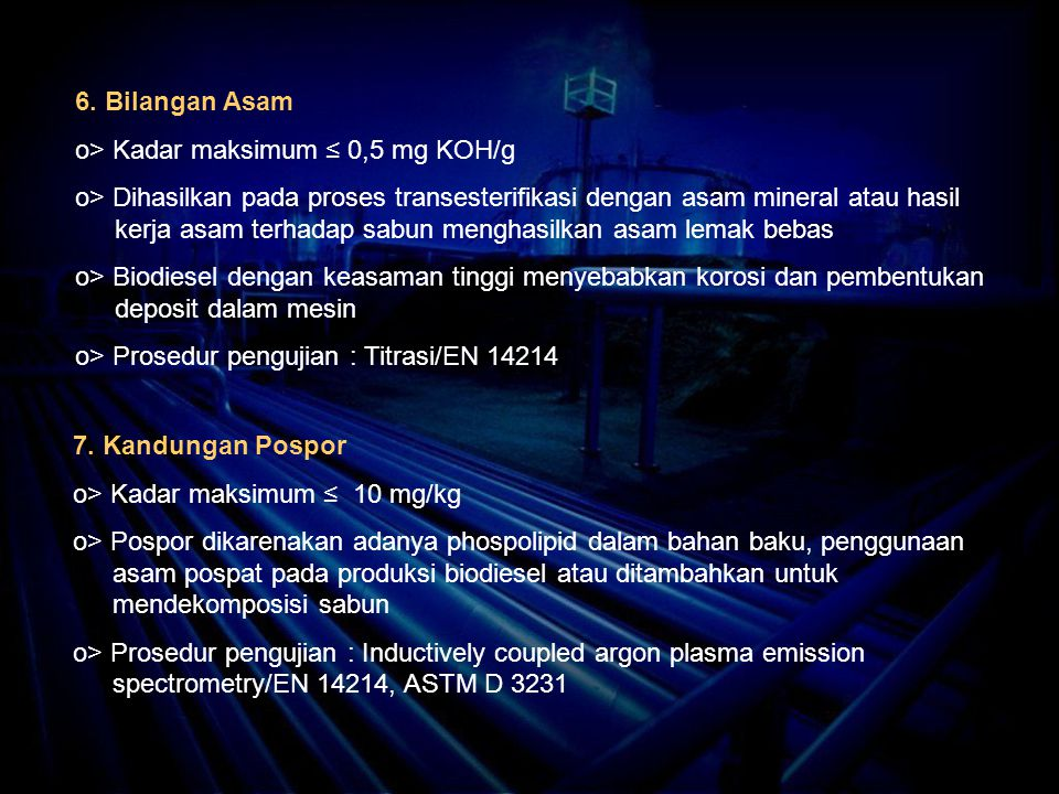 6. Bilangan Asam o> Kadar maksimum ≤ 0,5 mg KOH/g.