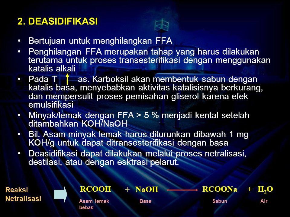 2. DEASIDIFIKASI Bertujuan untuk menghilangkan FFA