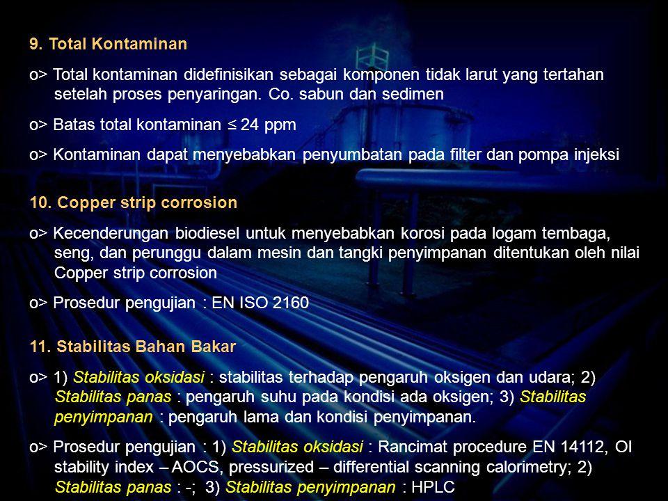 9. Total Kontaminan o> Total kontaminan didefinisikan sebagai komponen tidak larut yang tertahan setelah proses penyaringan. Co. sabun dan sedimen.