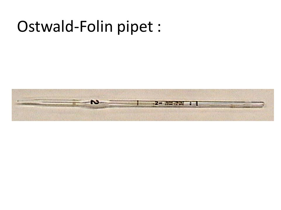 Ostwald-Folin pipet :