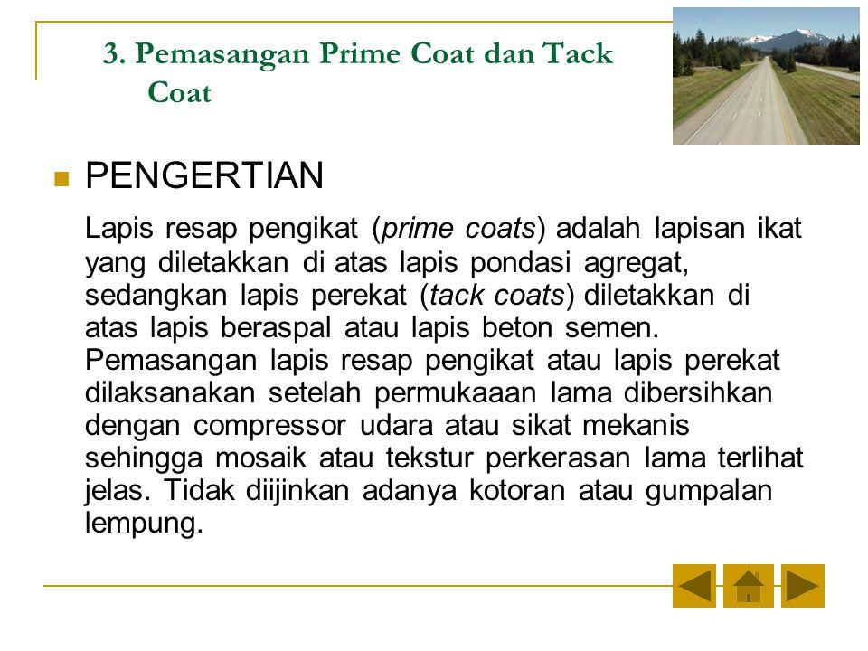 3. Pemasangan Prime Coat dan Tack Coat