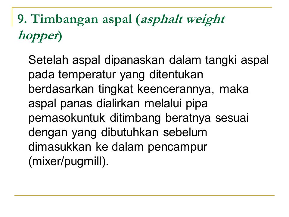 9. Timbangan aspal (asphalt weight hopper)