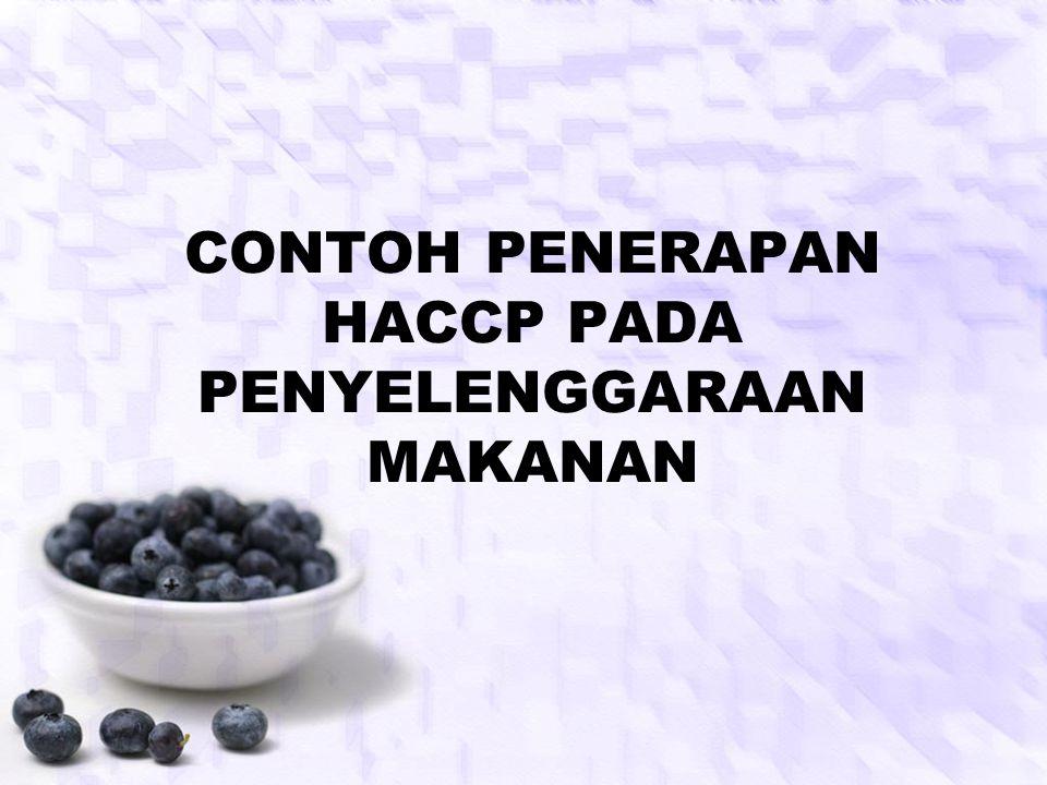 CONTOH PENERAPAN HACCP PADA PENYELENGGARAAN MAKANAN