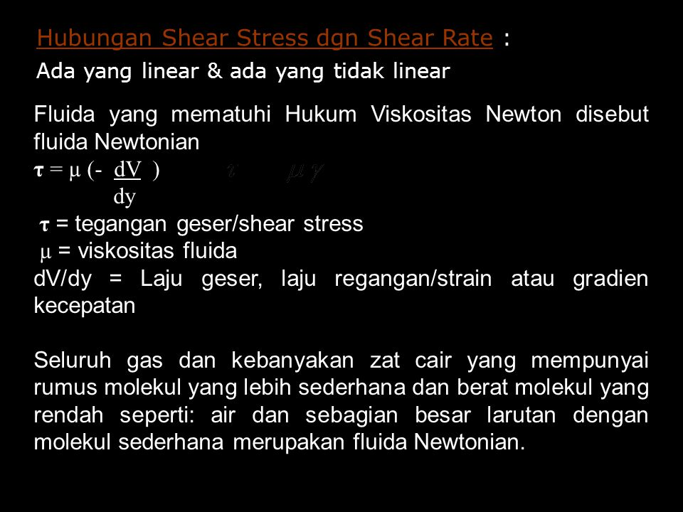 Hubungan Shear Stress dgn Shear Rate :
