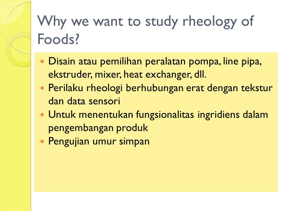 Why we want to study rheology of Foods