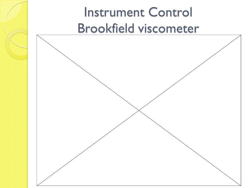 Instrument Control Brookfield viscometer