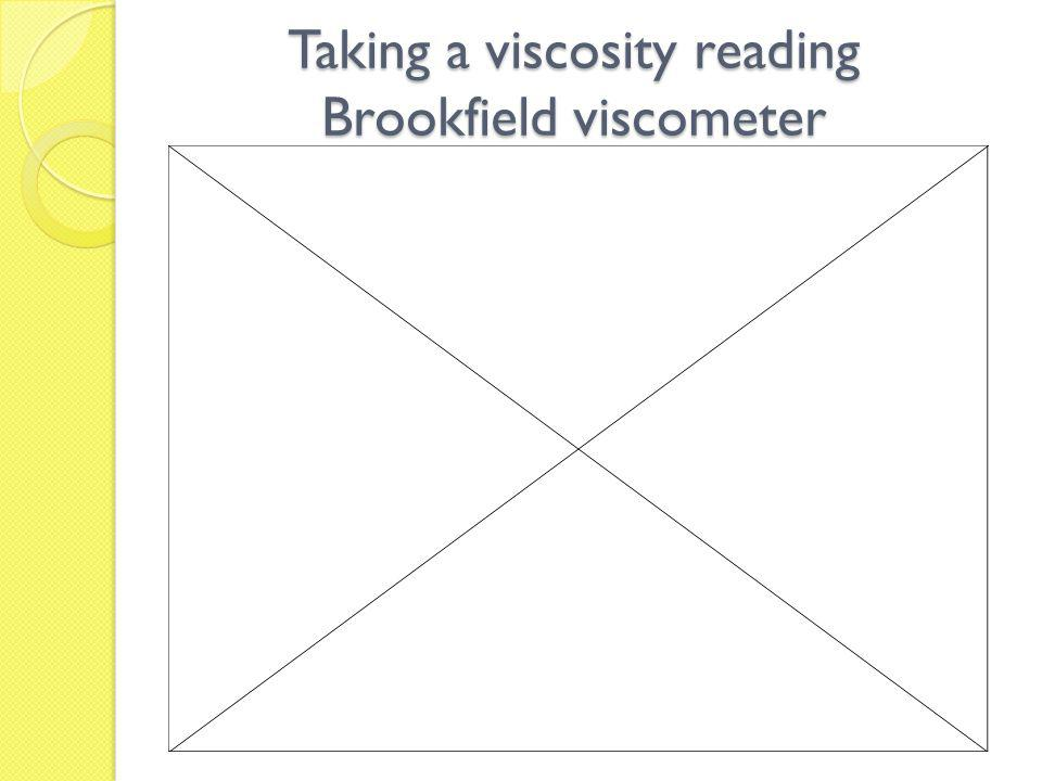 Taking a viscosity reading Brookfield viscometer