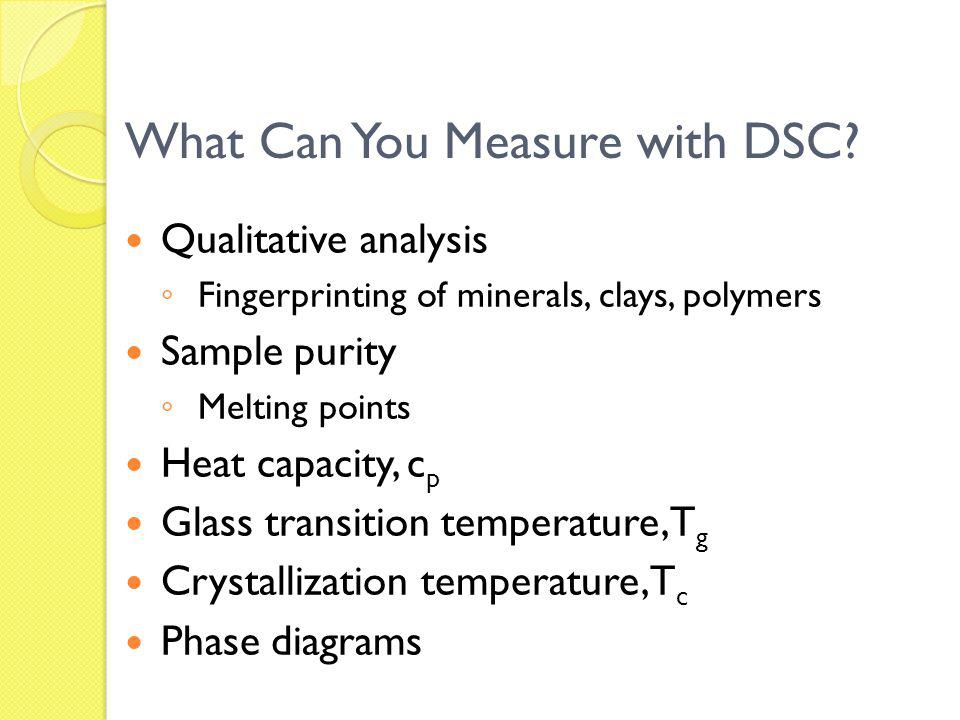 What Can You Measure with DSC