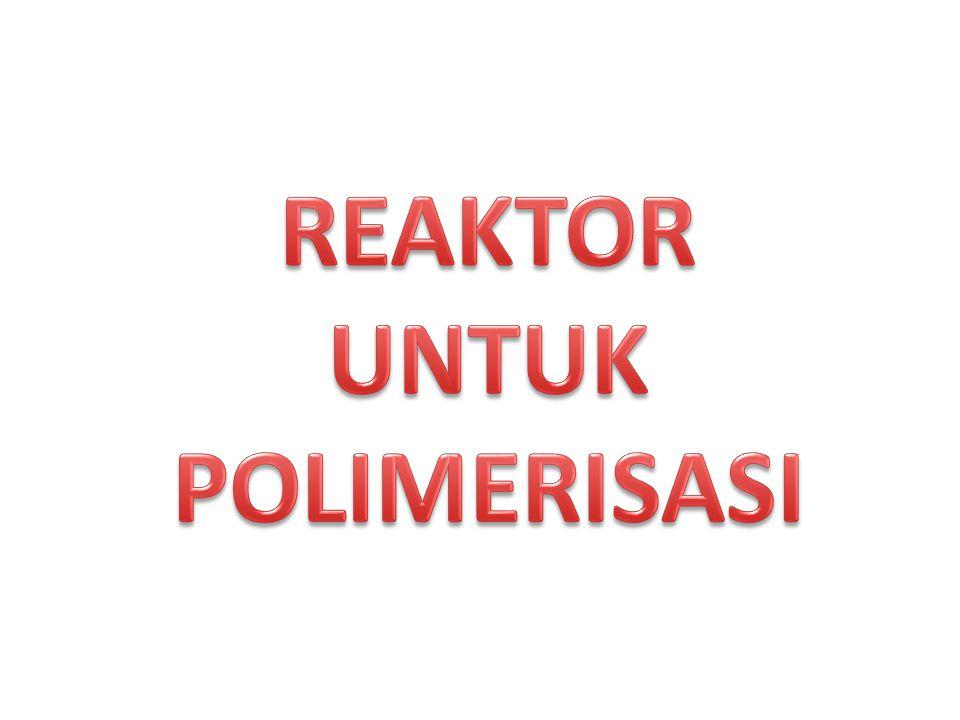 REAKTOR UNTUK POLIMERISASI