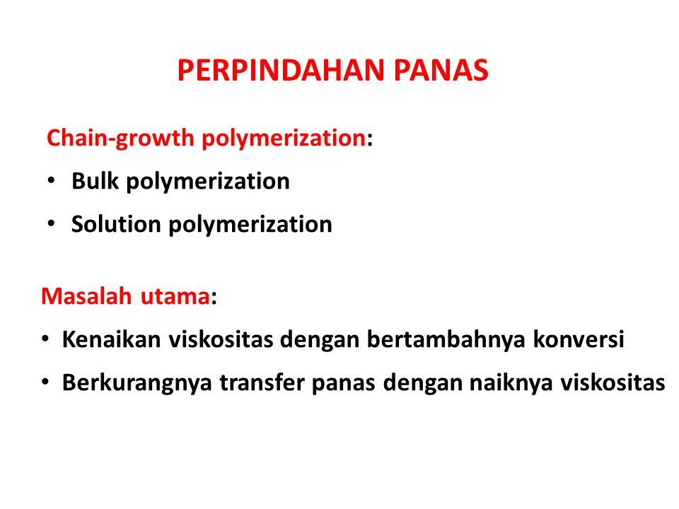 PERPINDAHAN PANAS Chain-growth polymerization: Bulk polymerization