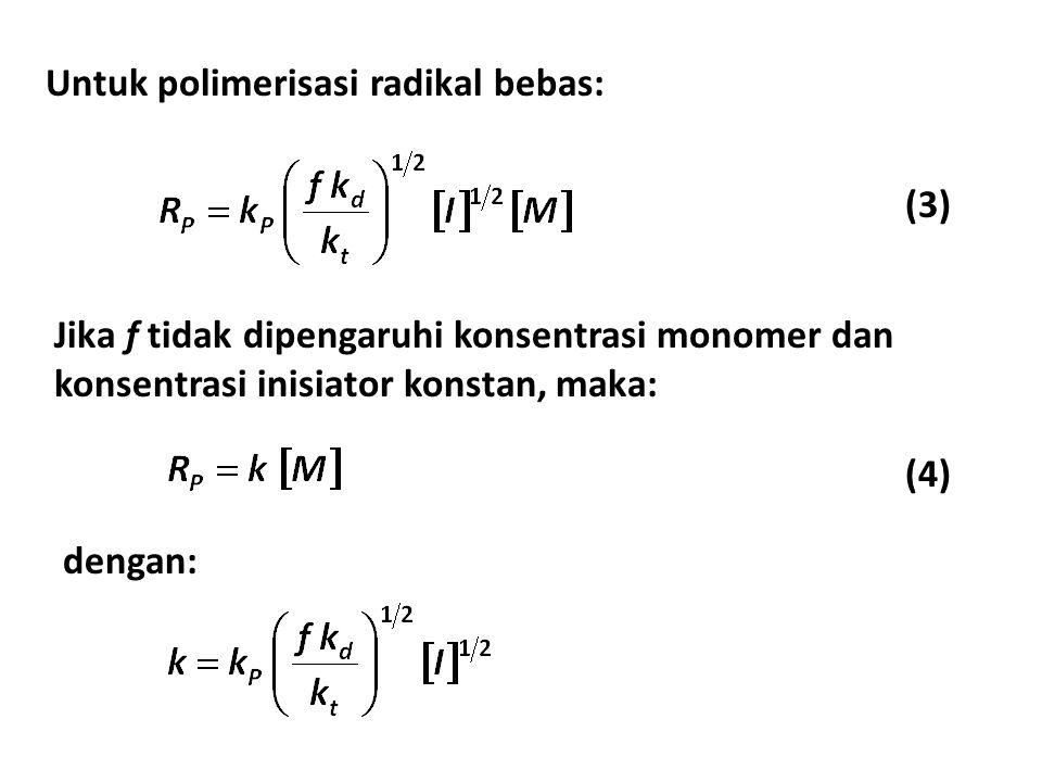 Untuk polimerisasi radikal bebas: